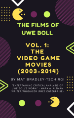 The Films of Uwe Boll Vol. 1: The Video Game Movies (2003-2014)