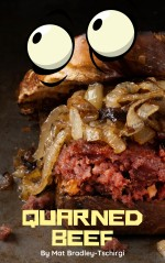 Quarned Beef - A short story