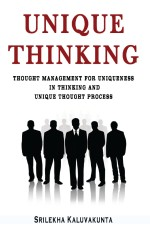 Unique Thinking: Thought Management for Uniqueness in Thinking and Unique Thought Process
