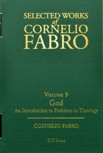 Selected Works of Cornelio Fabro, Volume 9