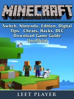 Minecraft, Switch, Nintendo, Edition, Digital, Tips, Cheats, Hacks, DLC, Download, Game Guide Unofficial