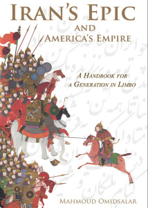Iran's Epic and America's Empire By Mahmoud Omidsalar