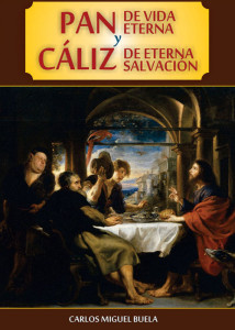 Pan de Vida Eterna y Caliz de Eterna Salvacion By Father Carlos Miguel Buela