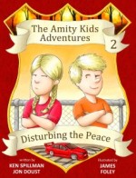 Disturbing the Peace - An Amity Kids Adventure