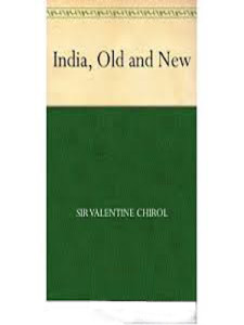 India, Old and New By Sir Valentine Chirol