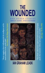 The Wounded & Other Stories About Sons and Fathers