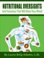 Nutritional Oversights And Solutions That Will Blow Your Mind!