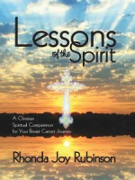 Lessons of the Spirit:  A Christian Spiritual Companion for Your Breast Cancer Journey