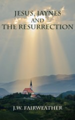Jesus Jaynes and the Resurrection