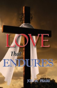 Love That Endures By Joe M. Fears
