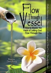 Flow Through Vessel: How to Master the Habit of Letting God Flow Through You