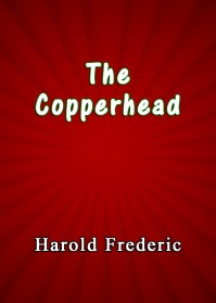 The Copperhead By Harold Frederic