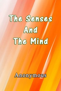 The Senses and the Mind By Anonymous