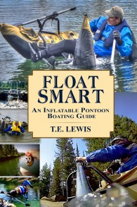 Float Smart: An Inflatable Pontoon Boating Guide (with seven in-the-field video demonstrations) By T.E. Lewis