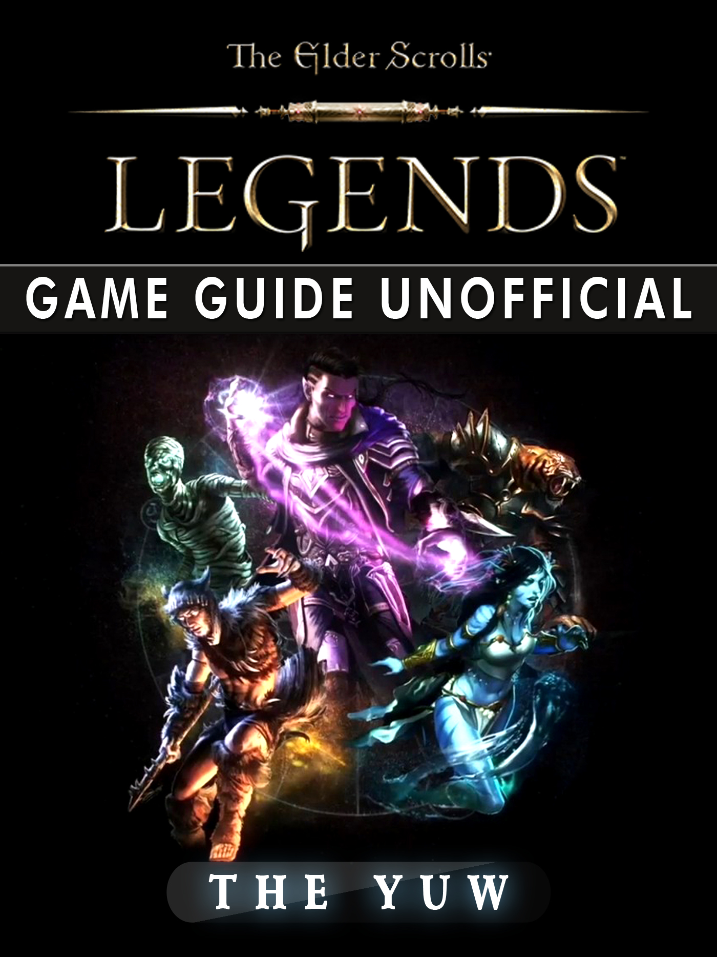 The Elder Scrolls Legends Game Guide Unofficial By The Yuw