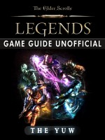 The Elder Scrolls Legends Game Guide Unofficial