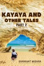 Kayaya and Other Tales Part 2