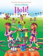 Let's Celebrate Holi! (Maya & Neel's India Adventure Series, Book 3) (Volume 3)