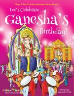 Let's Celebrate Ganesha's Birthday! (Maya & Neel's India Adventure Series) (Volume 11)