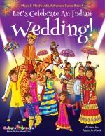 Let's Celebrate An Indian Wedding! (Maya & Neel's India Adventure Series, Book 9)