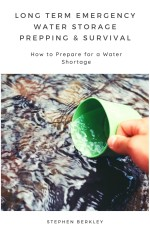 Long Term Emergency Water Storage Prepping & Survival: How to Prepare for a Water Shortage