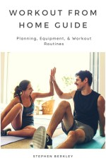 Workout from Home Guide: Planning, Equipment, & Workout Routines