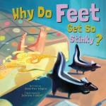 Why Do Feet Get So Stinky?: Read Along or Enhanced eBook