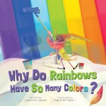 Why Do Rainbows Have So Many Colors?: Read Along or Enhanced eBook
