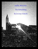 Joplin, Missouri: The Rebuilding