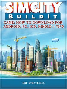Sim City Buildit Game: How to Download for Android, Pc, Ios, Kindle + Tips