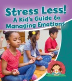 Stress Less! A Kid's Guide to Managing Emotions: Read Along or Enhanced eBook