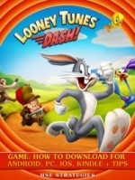 Looney Tunes Dash! Game: How to Download for Android, PC, IOS, Kindle + Tips