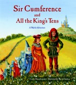 Sir Cumference and All the King's Tens: Read Along or Enhanced eBook