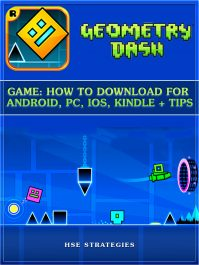 Geometry Dash Game: How to Download for Android, PC, IOS, Kindle + Tips