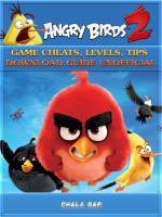 Angry Birds 2 Game Cheats, Levels, Tips Download Guide Unofficial