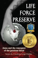 Life Force Preserve Book 1: Anna and the Resurgent of the Precious Blood