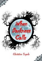 When Darkness Calls