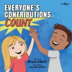 Everyone's Contributions Count : A Story about Valuing the Contributions of Others