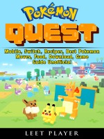 Pokemon Quest, Mobile, Switch, Recipes, Best Pokemon, Moves, Food, Download, Game Guide Unofficial