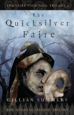 The Quicksilver Faire: The Scions of Shadow Trilogy