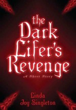 The Dark Lifer's Revenge: A Short Story