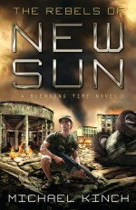 The Rebels of New Sun: A Blending Time Novel