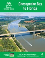 Chesapeake Bay to Florida Cruising Guide, 6th edition Cape May, NJ to Fernandina Beach, FL Detailed Coverage of the Intracoastal Waterway