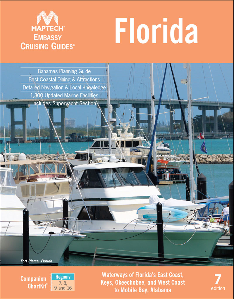 Embassy Cruising Guide Florida, 7th edition: Waterways of Florida's East Coast, Keys, Okeechobee, and West Coast to Mobile Bay, Alabama By Maptech
