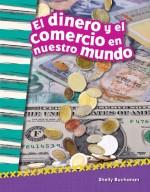 El dinero y el comercio en nuestro mundo: Read-Along eBook