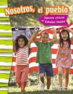 Nosotros, el pueblo: Valores cívicos en Estados Unidos: Read-Along eBook