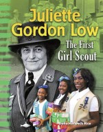 Juliette Gordon Low: The First Girl Scout