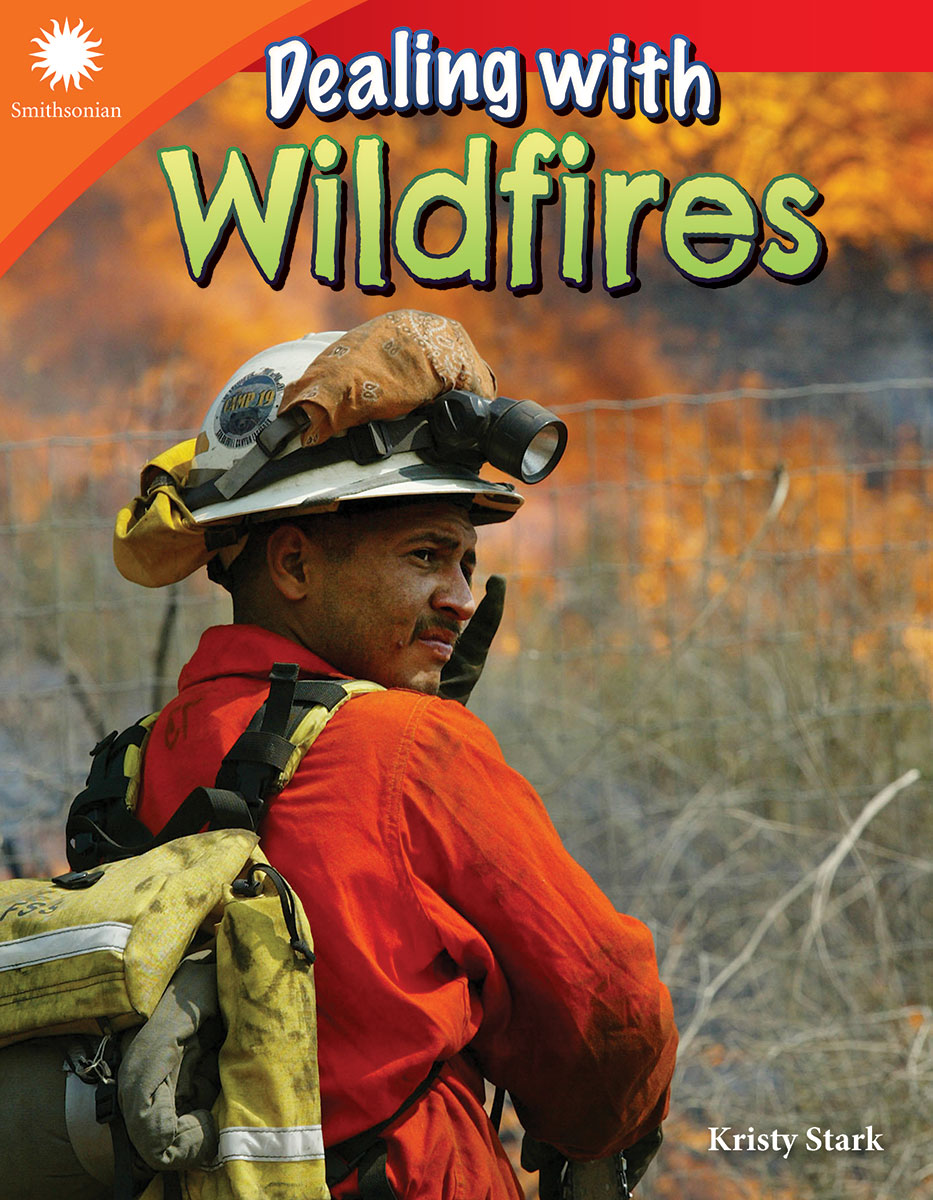 Dealing with Wildfires By Kristy Stark