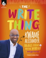 The Write Thing: Kwame Alexander Engages Students in Writing Workshop (And You Can Too!)