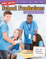 Money Matters: School Fundraisers: Problem Solving with Ratios